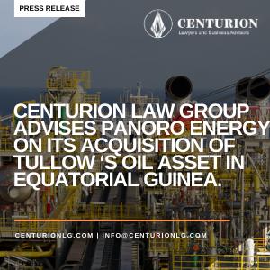 Centurion Law Group conseille Panoro Energy dans le cadre de son acquisition de Tullow 'S Oil Asset en Guinée équatoriale
